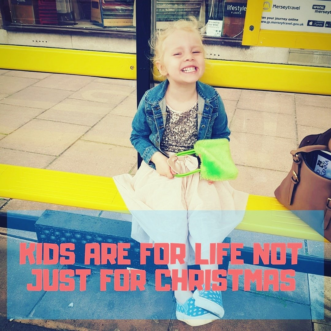 KIDS ARE FOR LIFE NOT JUST FORCHRISTMAS